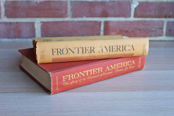 Frontier America The Story of the Westward Movement by Thomas D. Clark