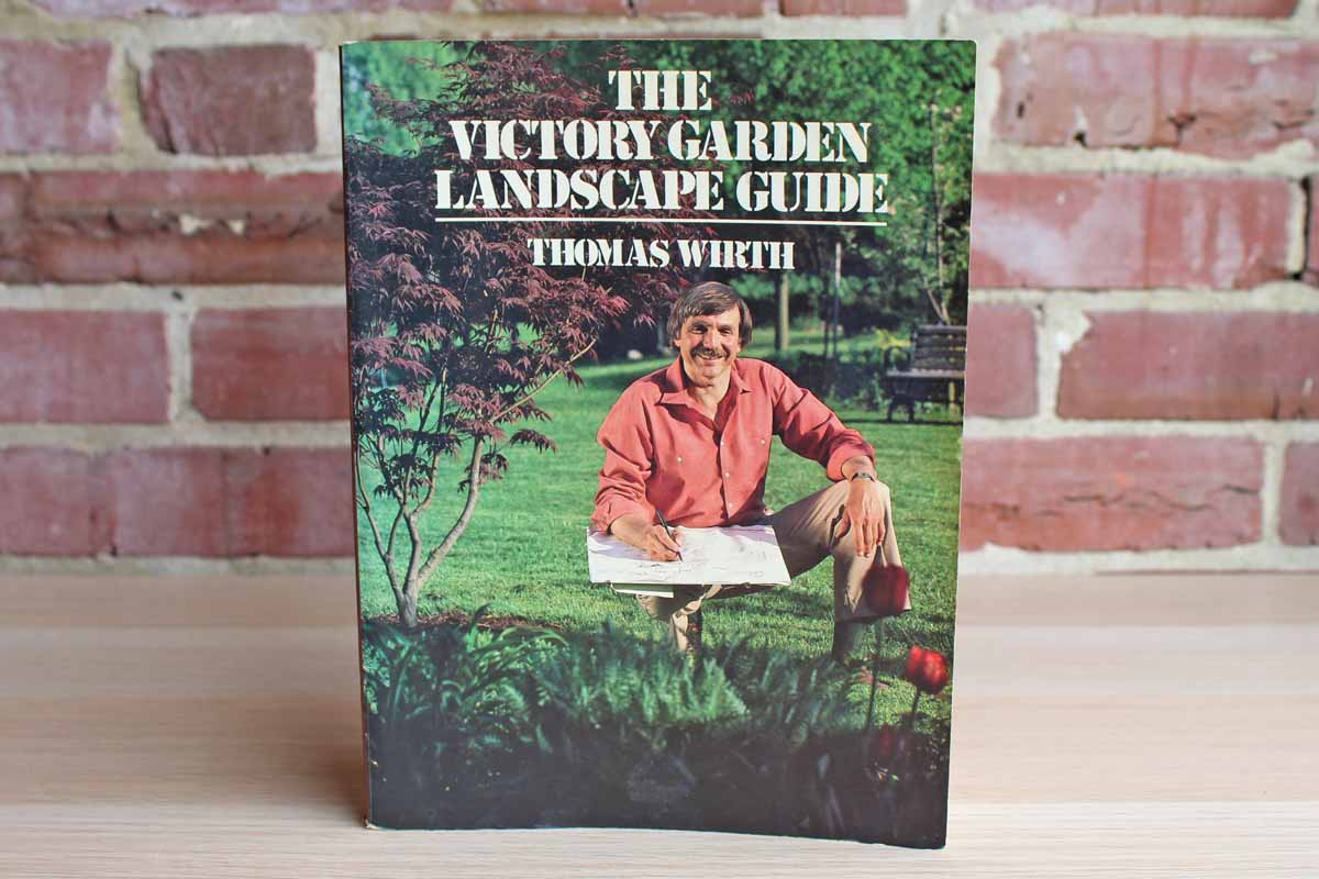 The Victory Garden Landscape Guide by Thomas Wirth
