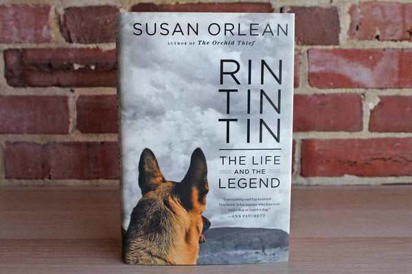 Rin Tin Tin:  The Life and the Legend by Susan Orlean