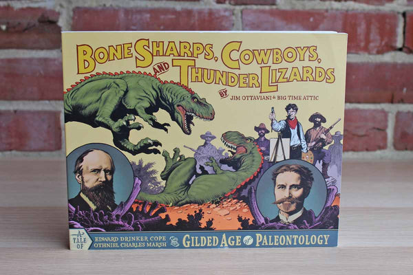 Bone Sharps, Cowboys, and Thunder Lizards by Jim Ottaviani & Big Time Attic