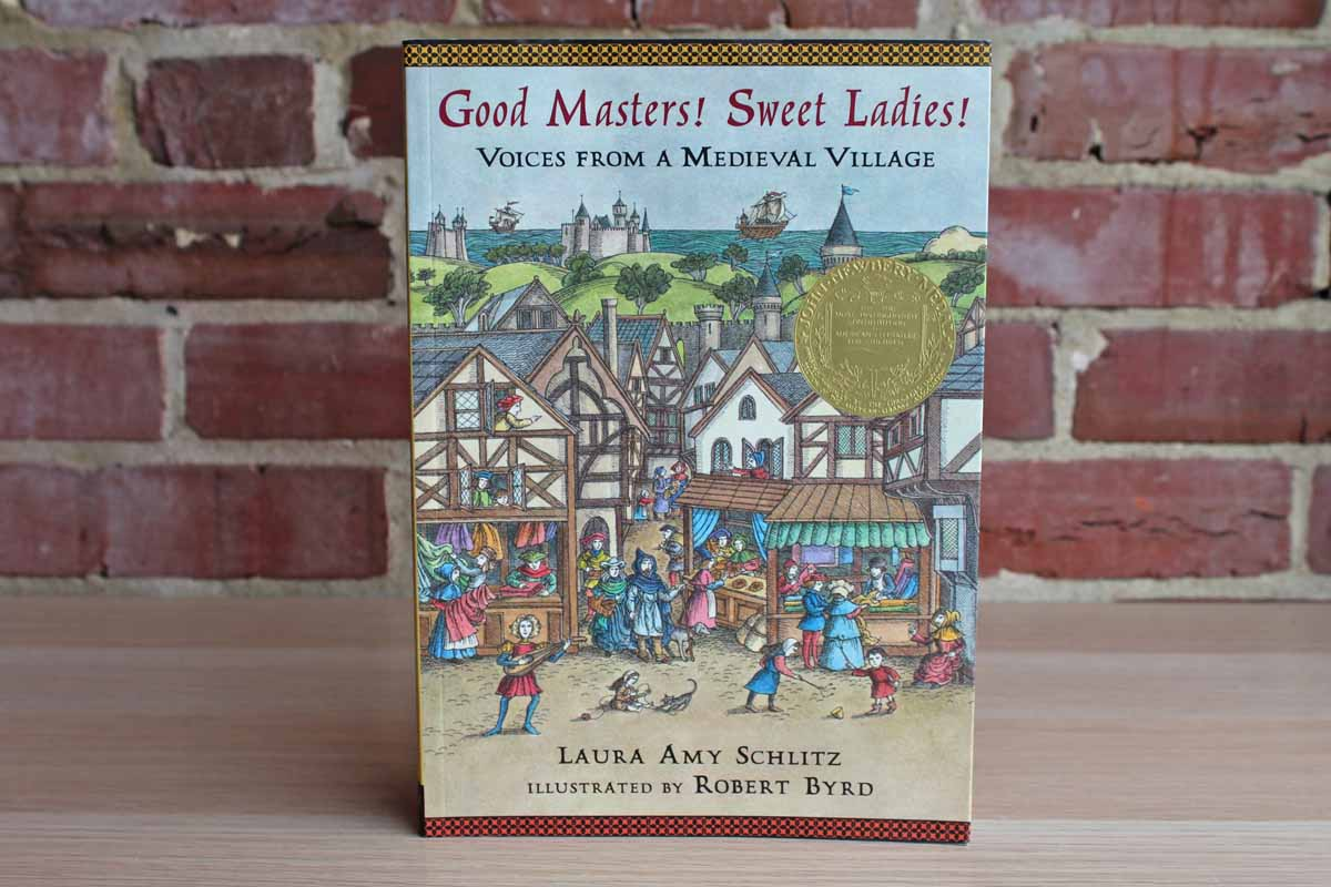 Good Masters!  Sweet Ladies!  Voices from a Medieval Village by Laura Amy Schlitz
