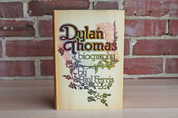 Dylan Thomas:  A Biography by Paul Ferris