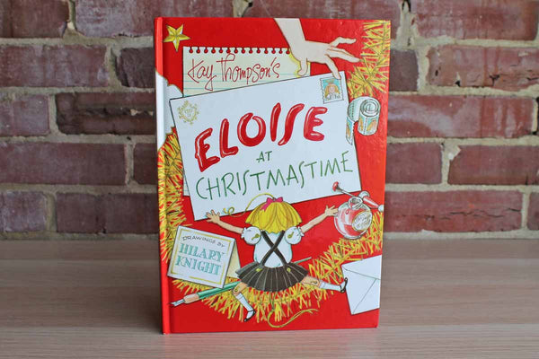 Eloise at Christmastime by Kay Thompson and Drawings by Hilary Knight