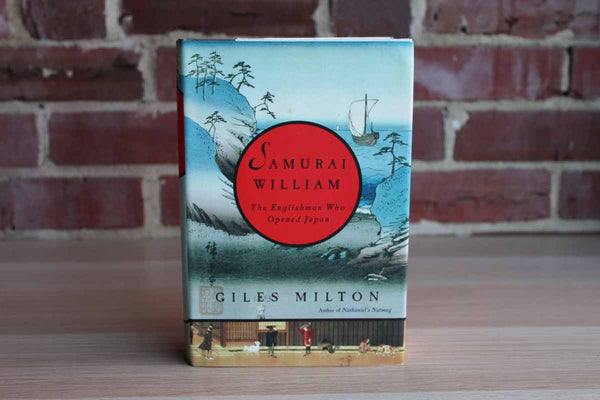 Samurai William:  The Englishman Who Opened Japan by Giles Milton