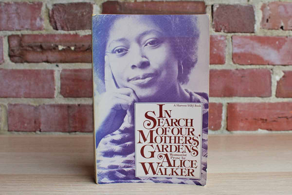 In Search of Our Mothers' Gardens:  Womanist Prose by Alice Walker