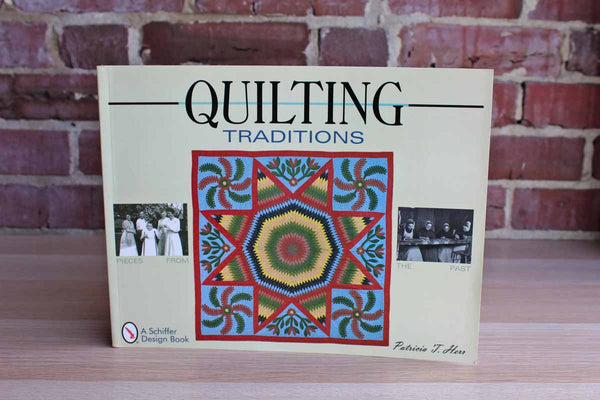 Quilting Traditions:  Pieces from the Past by Patricia J. Herr
