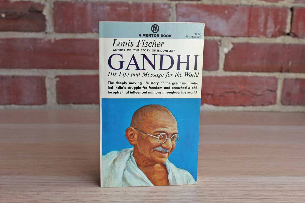 Gandhi:  His Life and Message for the World by Louis Fischer