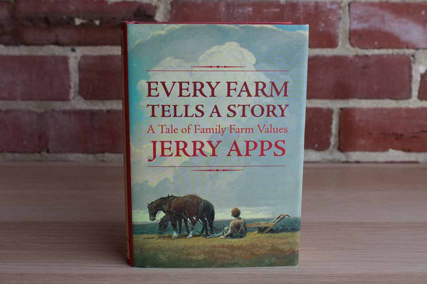 Every Farm Tells a Story:  A Tale of Family Farm Values by Jerry Apps