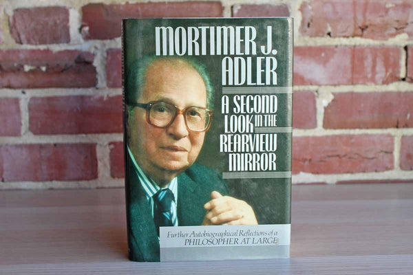 A Second Look in the Rearview Mirror by Mortimer J. Adler