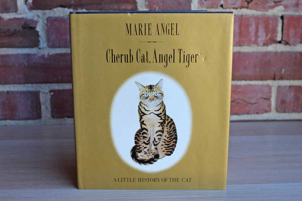 Cherub Cat, Angel Tiger:  A Little History of the Cat by Marie Angel