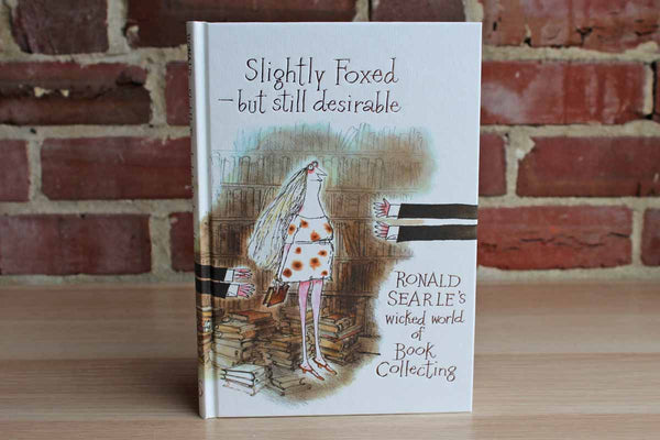 Slightly Foxed--but still desirable:  Ronald Searle's Wicked World of Book Collecting