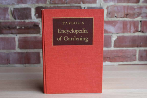 Taylor's Encyclopedia of Gardening Edited by Norman Taylor