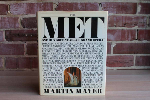 The Met:  One Hundred Years of Grand Opera by Martin Mayer