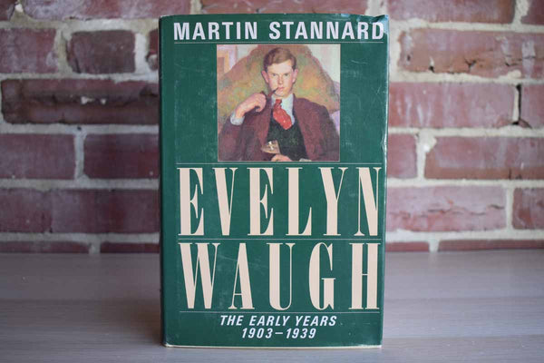 Evelyn Waugh The Early Years 1903-1939 by Martin Stannard