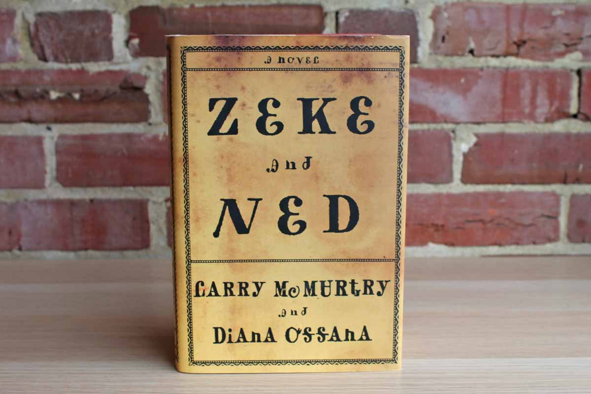 Zeke and Ned by Larry McMurtry and Diana Ossana