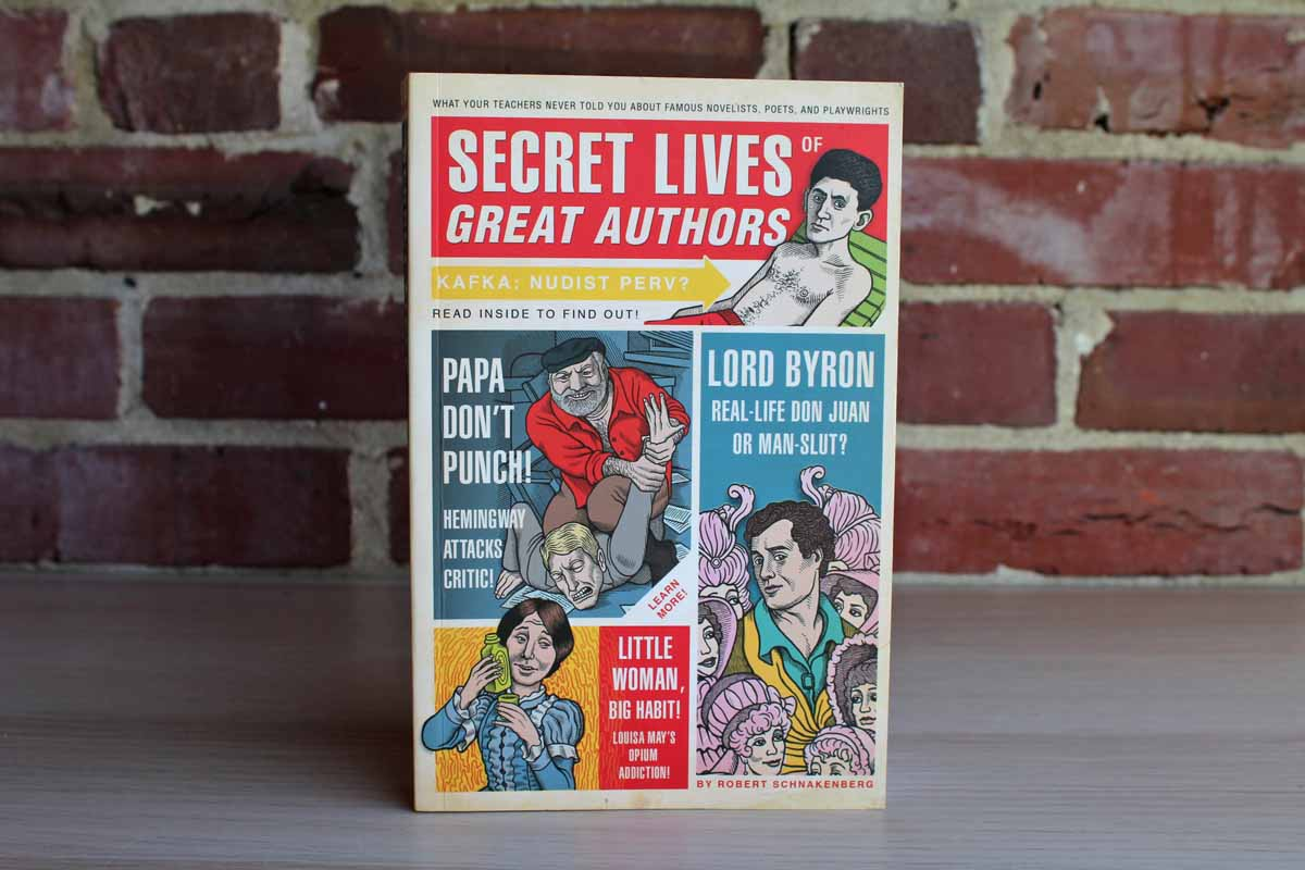 Secret Lives of Great Authors by Robert Schnakenberg
