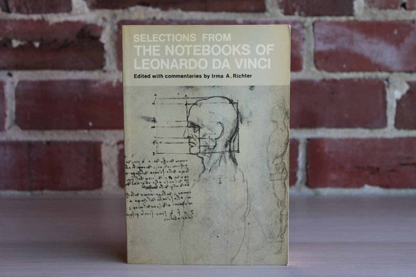 Selections from the Notebooks of Leonardo Da Vinci Edited by Irma A. Richter