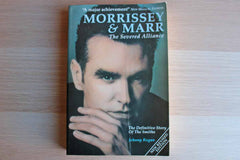 Morrissey & Marr The Severed Alliance:  The Definitive Story of The Smiths by Johnny Rogan