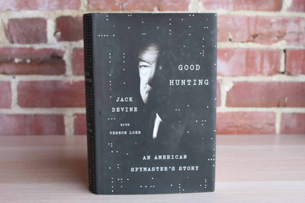 Good Hunting:  An American Spymaster's Story by Jack Devine with Vernon Loeb
