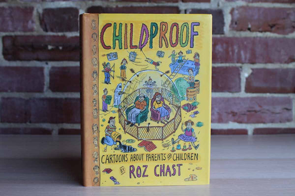 Childproof:  Cartoons About Parents and Children by Roz Chast
