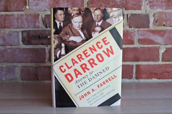 Clarence Darrow:  Attorney for the Damned by John A. Farrell
