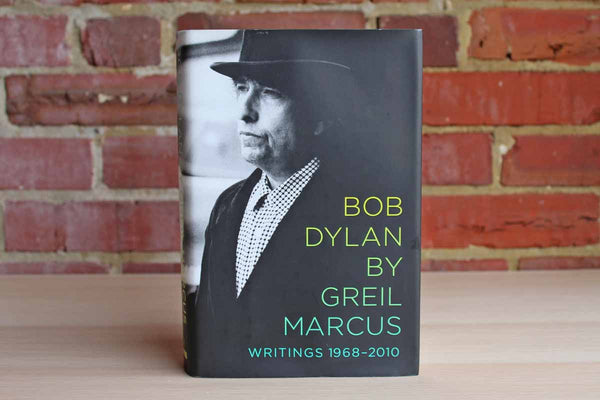 Bob Dylan Writings 1968-2010 by Greil Marcus