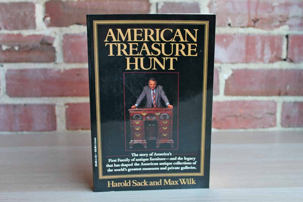 American Treasure Hunt:  The Story of America's First Family of Antique Furniture by Harold Sack and Max Wilk