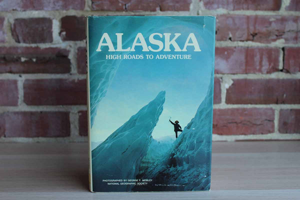 Alaska:  High Roads to Adventure from the National Geographic Society