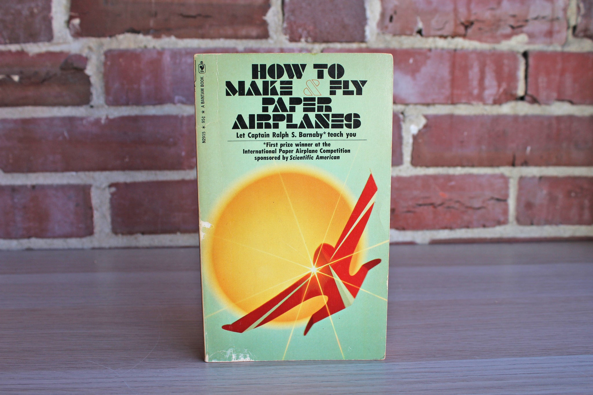 How to Make & Fly Paper Airplanes by Captain Ronald S. Barnaby (U.S. Navy, Retired)