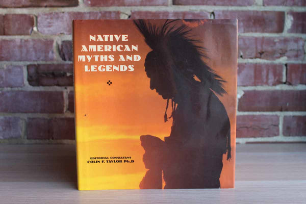 Native American Myths and Legends by Colin F. Taylor, Ph.D