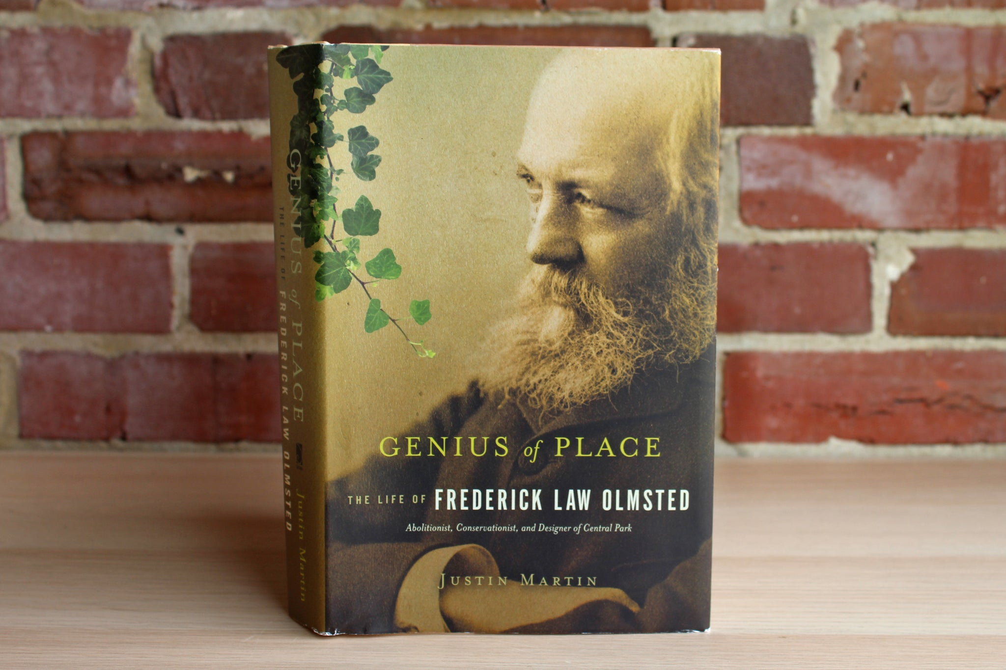 Genius of Place:  The Life of Frederick Law Olmstead by Justin Martin