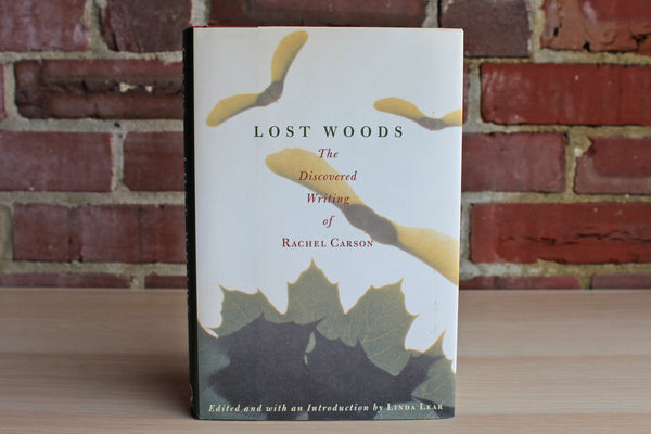 Lost Woods:  The Discovered Writing by Rachel Carson Edited by Linda Lear