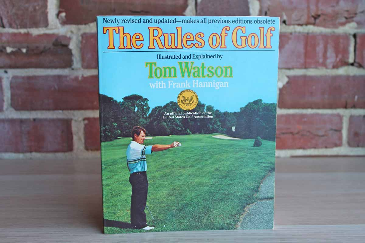 The Rules of Golf by Tom Watson with Frank Hannigan
