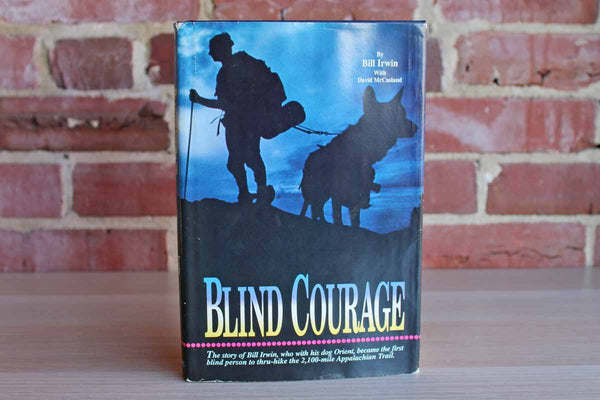 Blind Courage by Bill Irwin with David McCasland