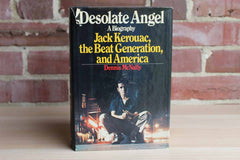 Desolate Angel A Biography:  Jack Kerouac, the Beat Generation, and America by Dennis McNally