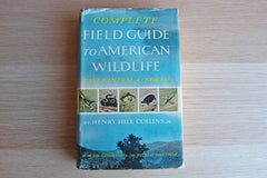 Complete Field Guide to American Wildlife (East, Central and North) by Henry Hill Collins, Jr.