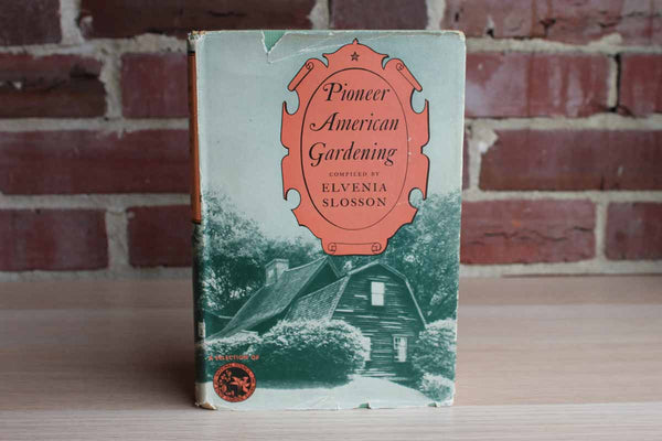Pioneer American Gardening Compiled by Elvenia Slosson