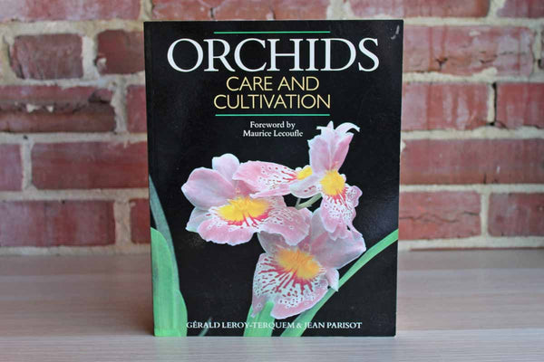 Orchids:  Care and Cultivation by Gerald Leroy-Terquem and Jean Parisot