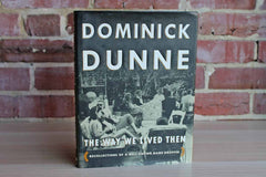 The Way We Lived Then (Recollections of a Well-Known Name Dropper) by Dominick Dunne