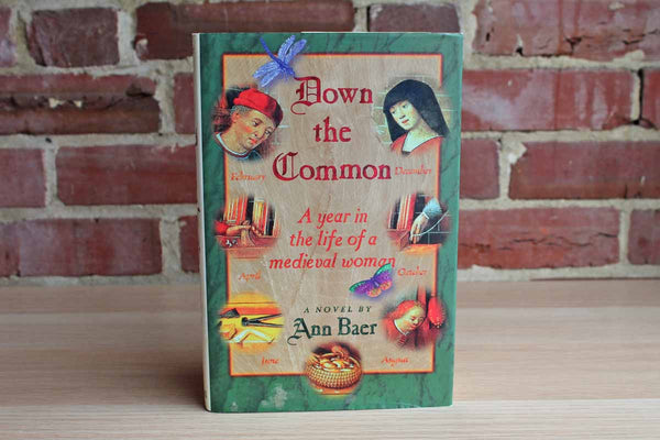 Down the Common A Year in the Life of a Medieval Woman by Ann Baer