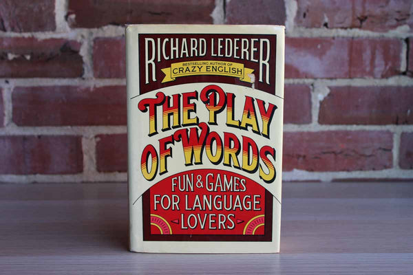 The Play of Words:  Fun and Games for Language Lovers by Richard Lederer