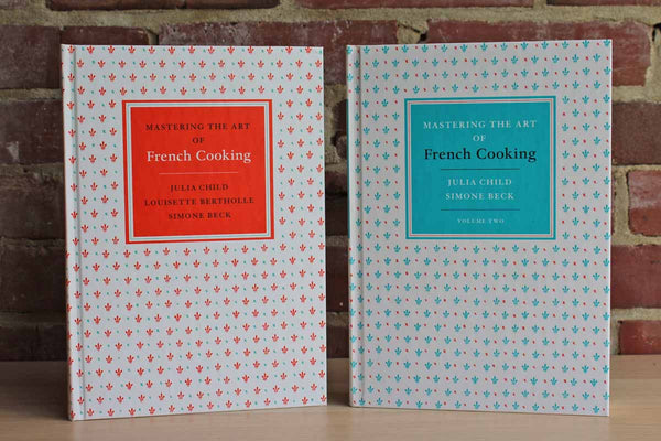 Mastering the Art of French Cooking Volumes I and II by Child, Bertholle, and Beck