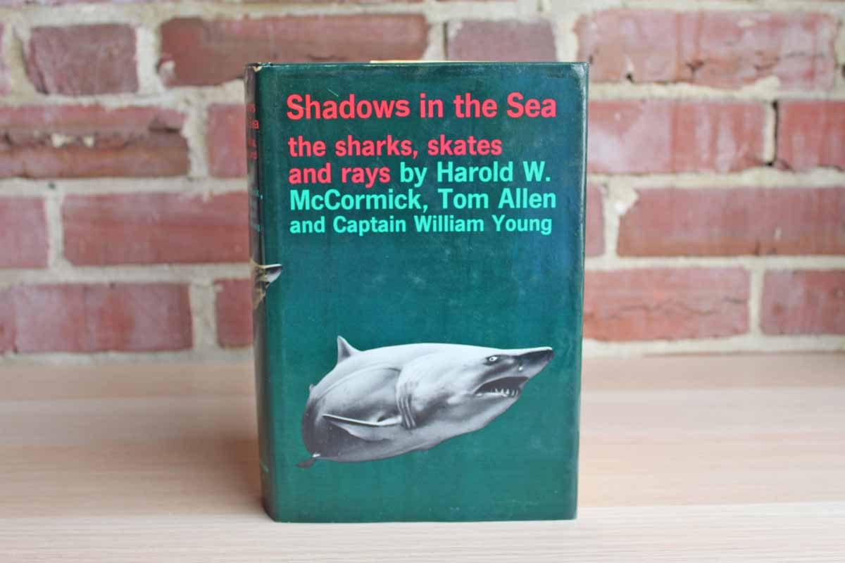 Shadows in the Sea:  The Sharks, Skates, and Rays by Harold W. McCormick, Tom Allen and Captain William Young