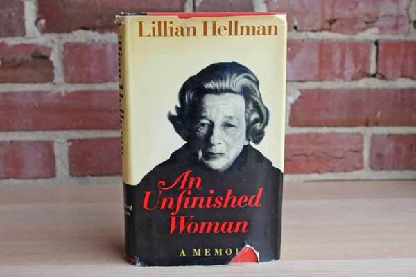 An Unfinished Woman: A Memoir by Lillian Hellman