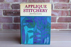 Applique Stitchery by Jean Ray Laury