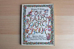 The Fairy Party Book:  Bringing Magic Into Every Celebration Throughout the Year by Marina T. Stern