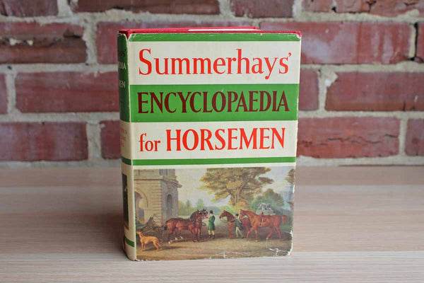 Summerhays' Encyclopaedia for Horsemen Compiled by R.S. Summerhays
