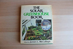 The Solar Greenhouse Book Edited by James C. McCullagh