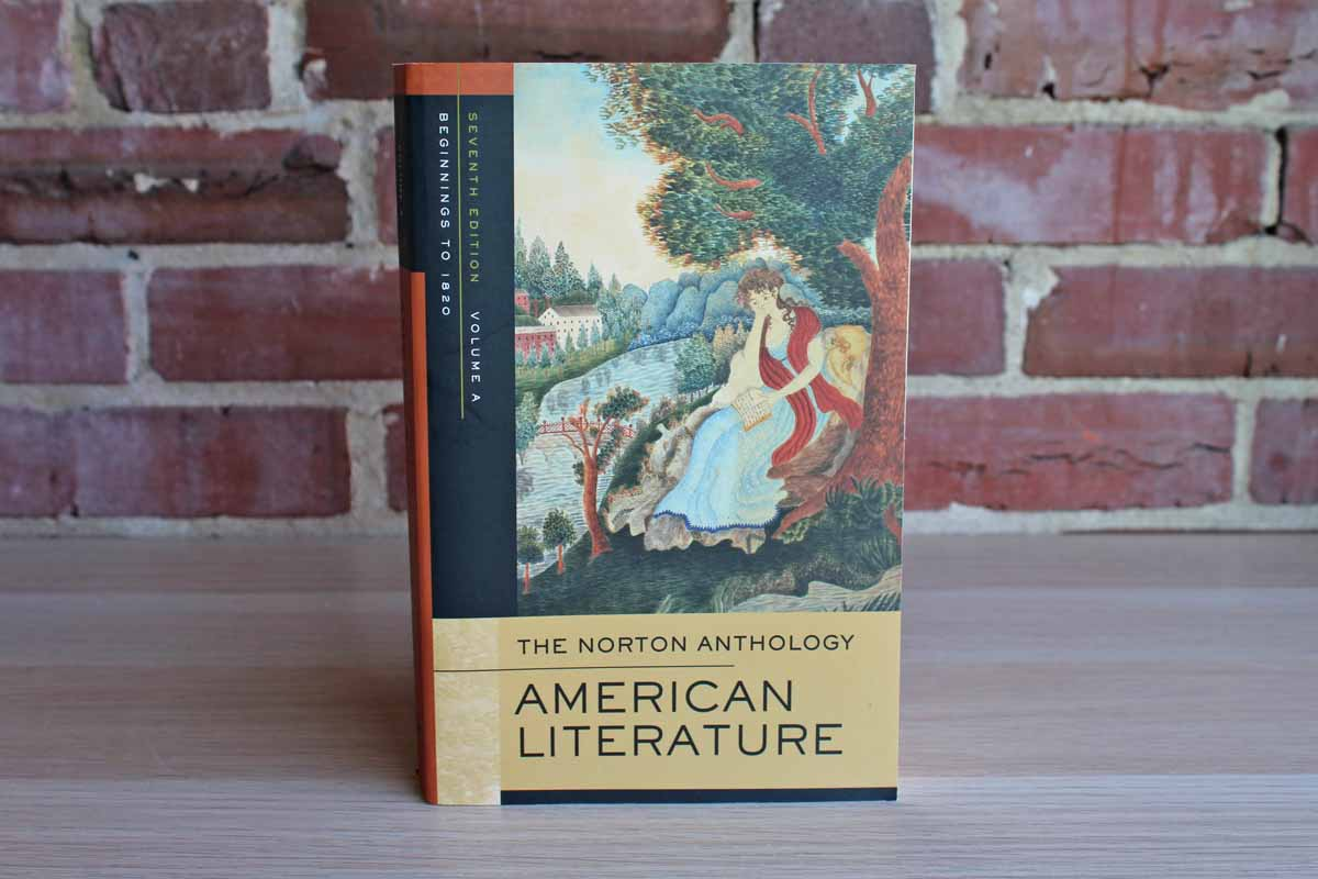 The Norton Anthology of American Literature Volume A:  Beginnings to 1820 Edited by Nina Baym