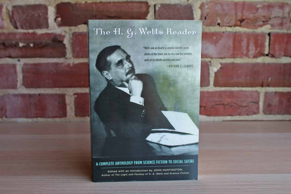 The H.G. Wells Reader Edited by John Huntington